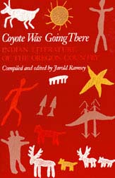 Coyote Was Going There; Indian Literature of the Oregon Country