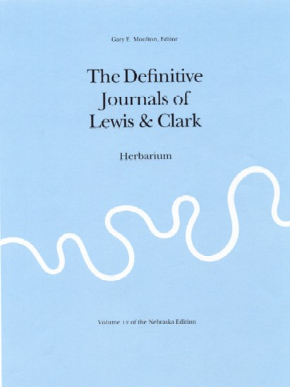 The Definitive Journals of Lewis & Clark: Herbarium, Volume 12