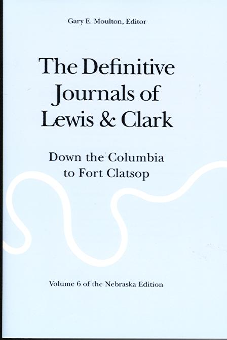 The Definitive Journals of Lewis & Clark: Volume 6