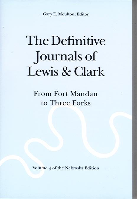 The Definitive Journals of Lewis & Clark: Volume 4
