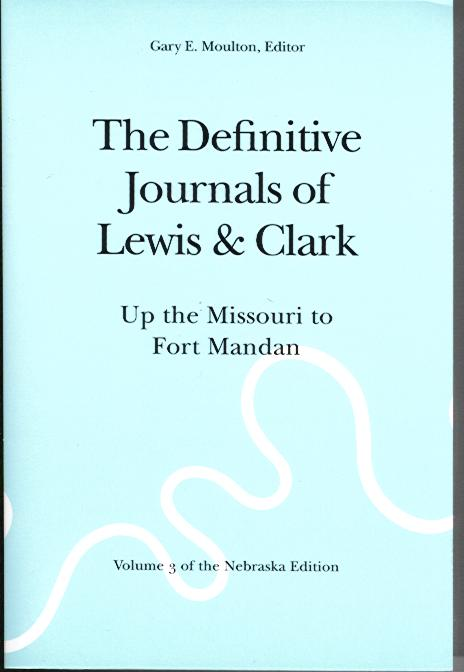 The Definitive Journals of Lewis & Clark: Volume 3