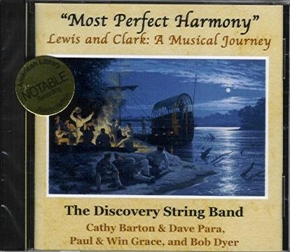 "CD: ""Most Perfect Harmony"" Lewis & Clark: A Musical Journey"