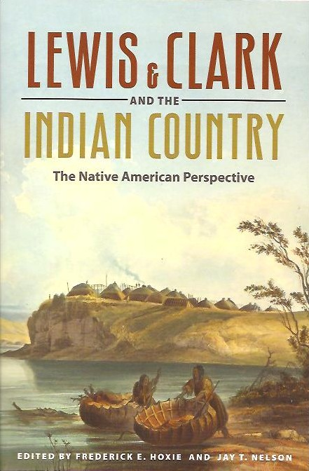 Lewis & Clark and the Indian Country: