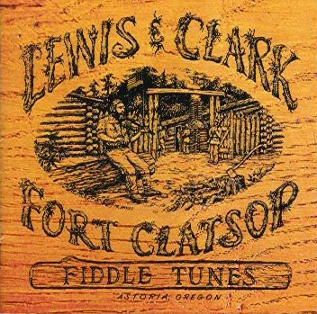 Lewis and Clark Fort Clatsop Fiddle Tunes