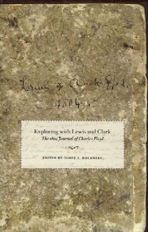 Exploring with Lewis & Clark The 1804 Journal of Charles Floyd