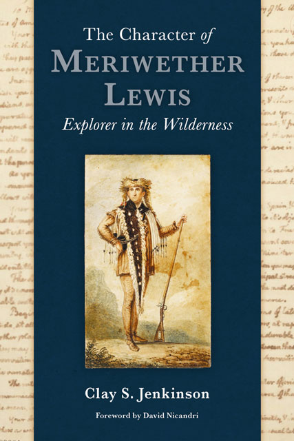The Character of Meriwether Lewis, Explorer in the Wilderness