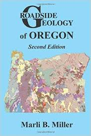 Roadside Geology of Oregon - Second Edition